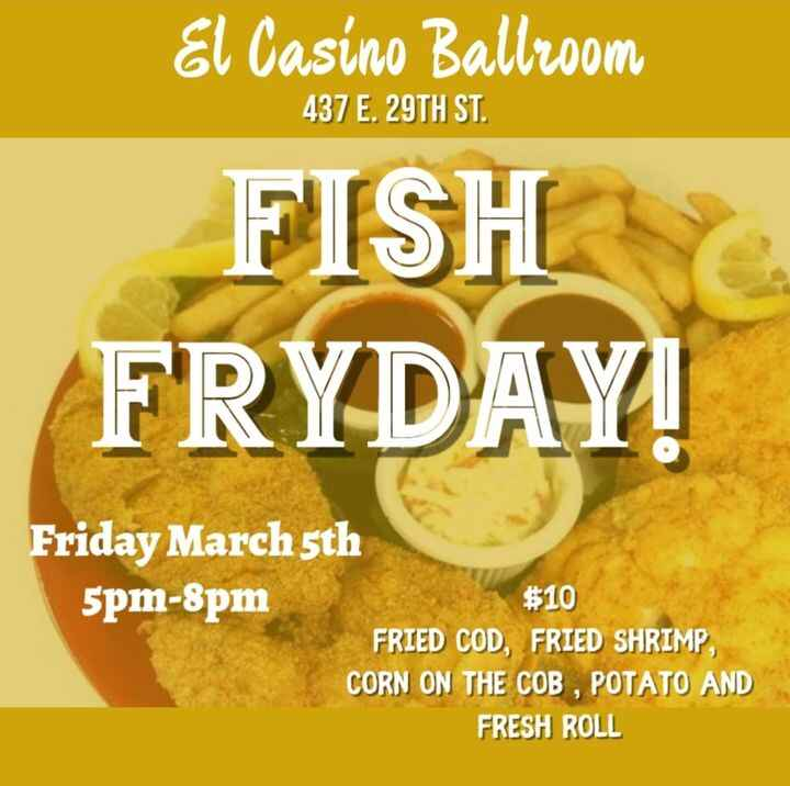 This Friday March 5th, Fundraiser fish fry for El Casino Ballroom. Call or text Tanya at 19496077950, Fred 5209400973 fo...